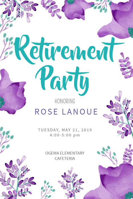 Help us celebrate Rose Lanoue's Retirement! Tuesday, May 21, 2019 4-5 pm  Ogema Elementary Cafeteria
